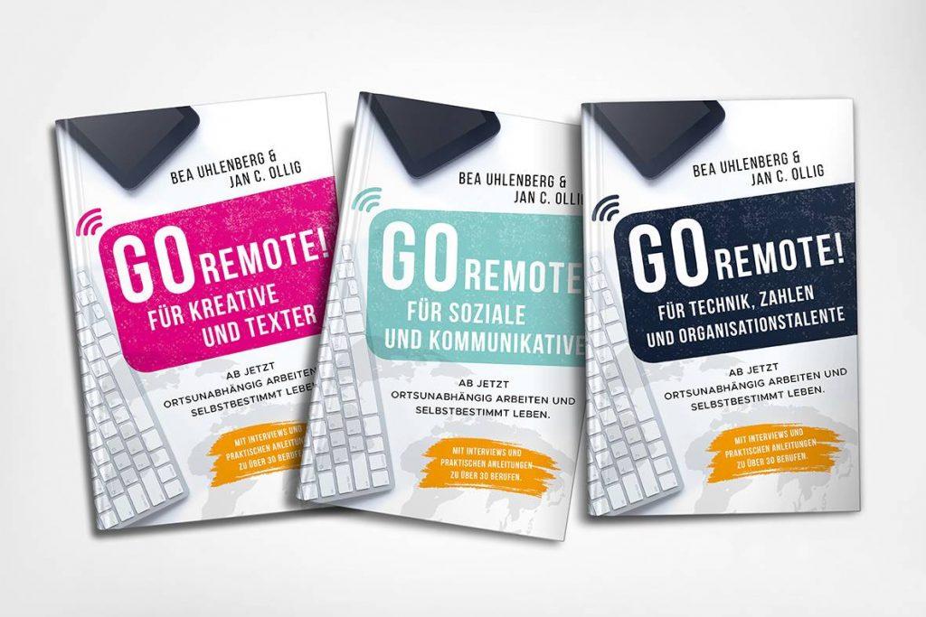 Go Remote - Die Bücherreihe! Ortsunabhängig Geld verdienen als digitaler Nomade